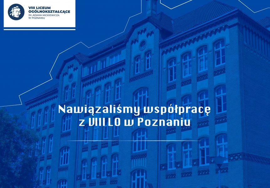 Grafika z tekstem: Nawiązaliśmy współpracę z VIII LO w Poznaniu
