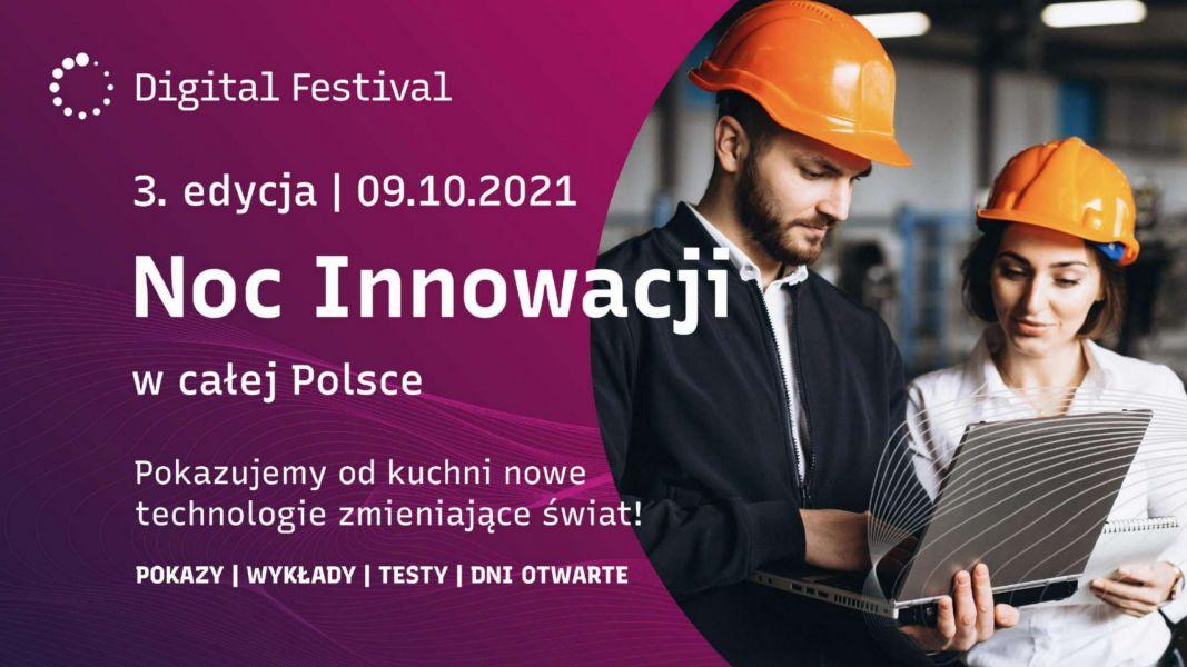 Plakat Nocy innowacji. Na fioletowym tle widać napis: Digital Festiwal, 3 edycja 9.10.2021, Noc innowacji w całej Polsce. Pokazujemy od kuchni nowe technologie zmieniające świat! Pokazy, wykłady, testy, dni otwarte.